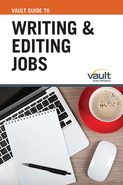 Vault Guide to Writing and Editing Jobs