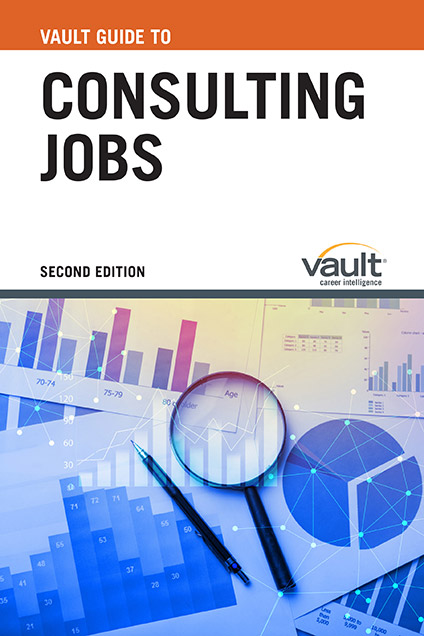 Vault Guide to Consulting Jobs, Second Edition