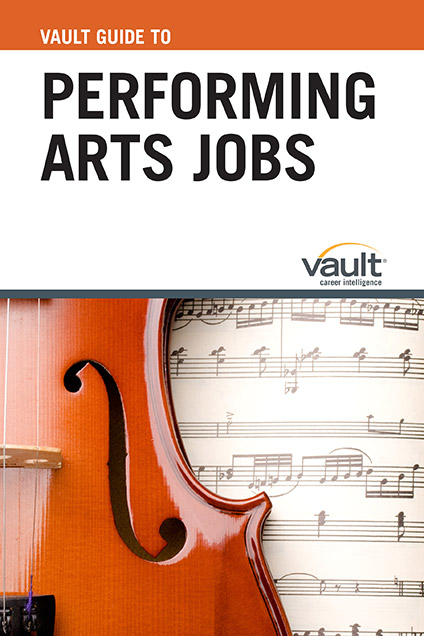 Vault Guide to Performing Arts Jobs