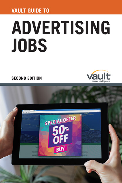 Vault Guide to Advertising Jobs, Second Edition