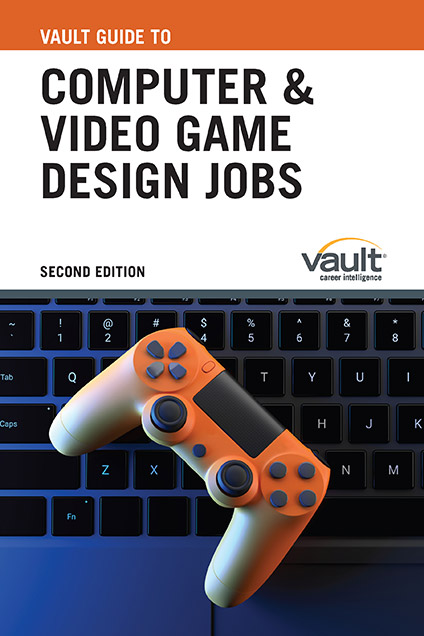 Vault Guide To Computer And Video Game Design Jobs Second Edition Uconn Center For Career Development