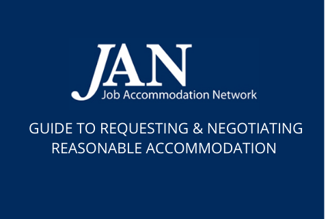 JAN: Guide to Requesting & Negotiating Reasonable Accommodations