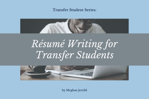 Copy of Resume Writing for Transfer Students