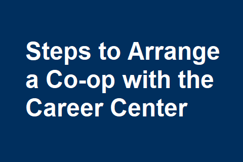 Steps to Arrange a Co-op with the Career Center