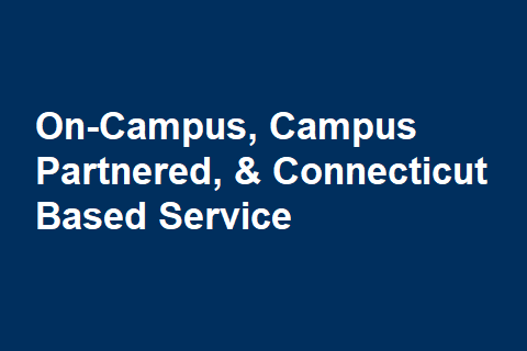 On-Campus, Campus Partnered, & Connecticut Based Service