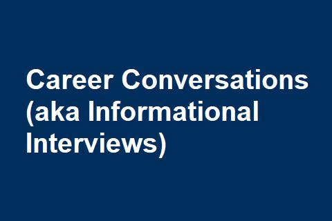 Career Conversations (aka Informational Interviews)