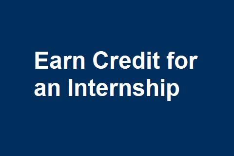 Earn Credit for an Internship