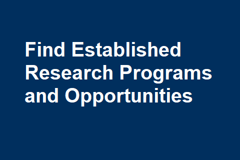 Find Established Research Programs and Opportunities