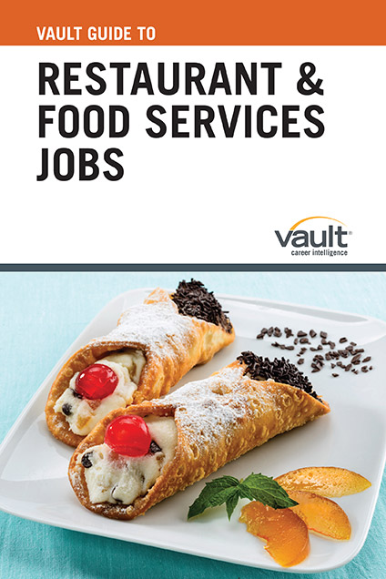 Vault Guide to Restaurant and Food Services Jobs