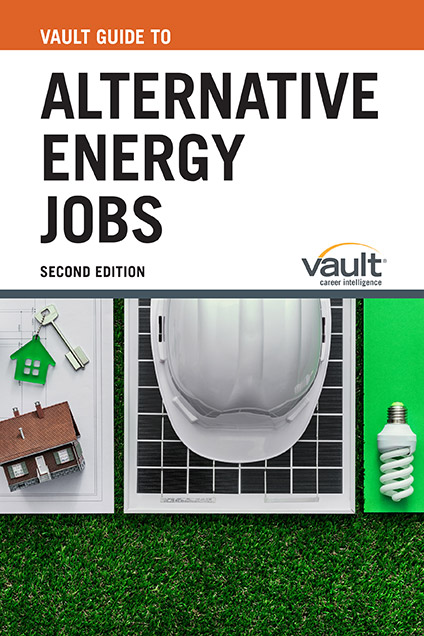 Vault Guide to Alternative Energy Jobs, Second Edition