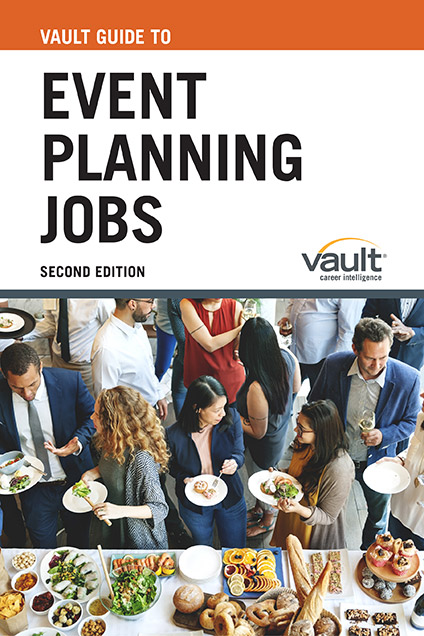 Vault Guide to Event Planning Jobs, Second Edition