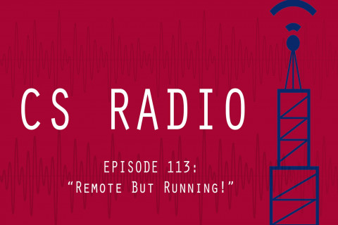 CS Radio Episode 113: Remote But Running!
