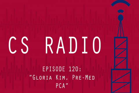 CS Radio Episode 120: Gloria Kim, Pre-Med PCA