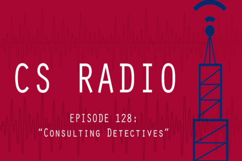 CS Radio Episode 128: Consulting Detectives