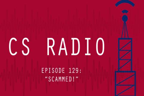 CS Radio Episode 129: