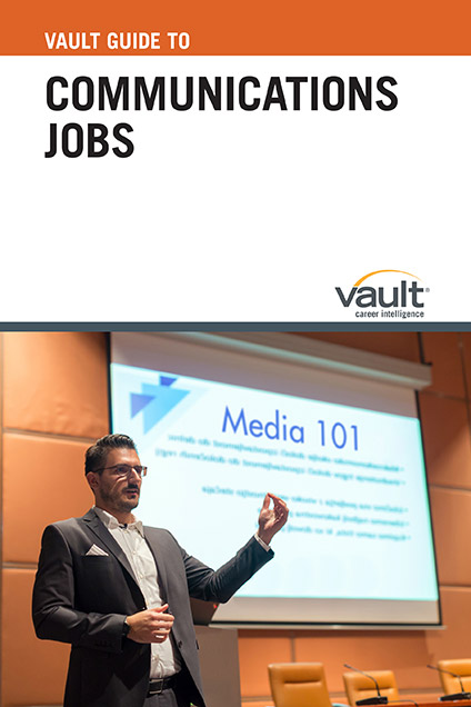 Vault Guide to Communications Jobs