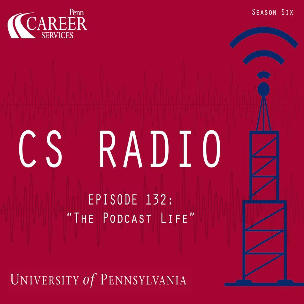 """CS Radio - Episode 132: """"The Podcast Life"""""""