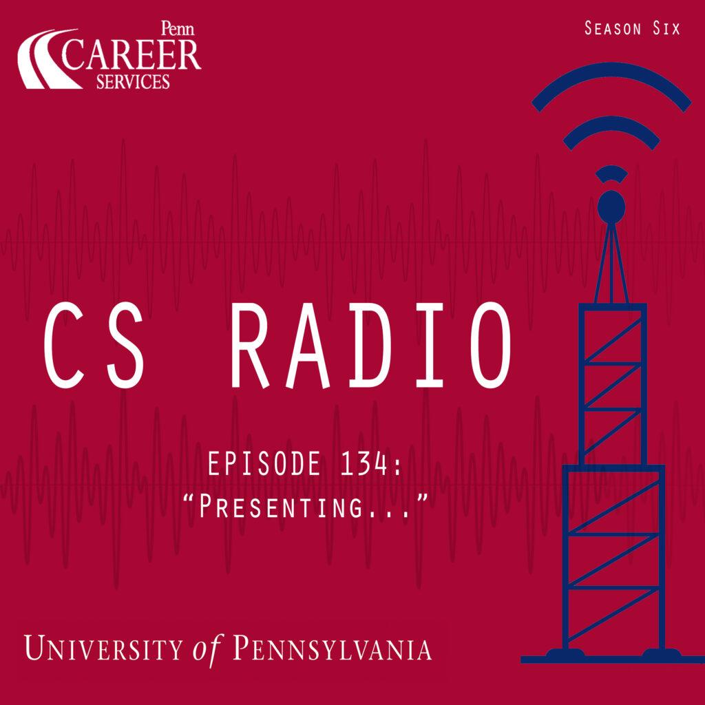 "CS Radio Episode 134: ""Presenting..."""
