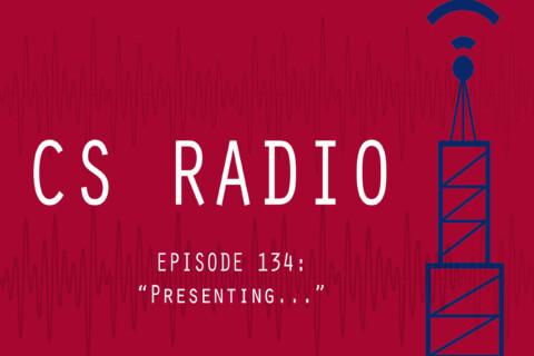 CS Radio Episode 134: