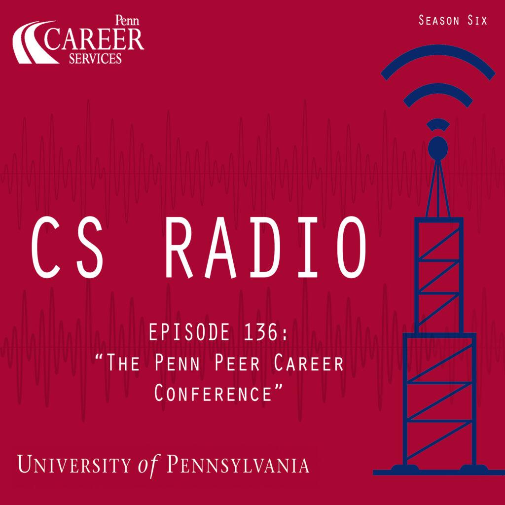 "CS Radio Episode 136 ""The Penn Peer Career Conference"""