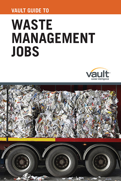 Vault Guide to Waste Management Jobs
