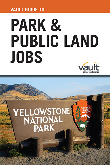 Vault Guide to Park and Public Land Jobs