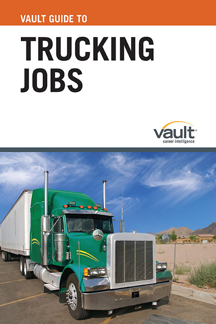 Vault Guide to Trucking Jobs