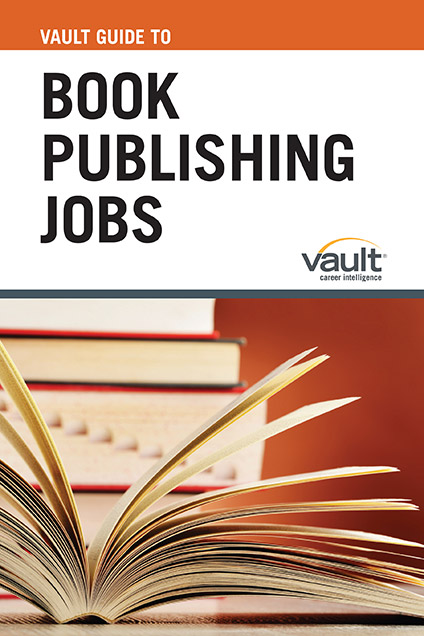 Vault Guide to Book Publishing Jobs