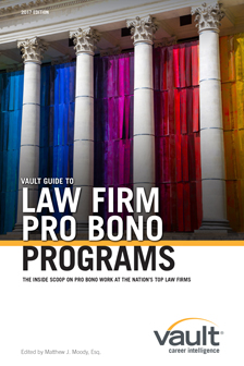 Vault Guide to Law Firm Pro Bono Programs 2017 Edition
