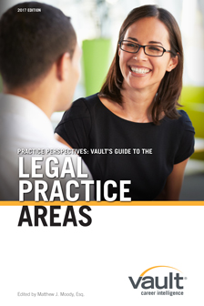 Practice Perspectives: Vault's Guide to Legal Practice Areas, 2017 Edition