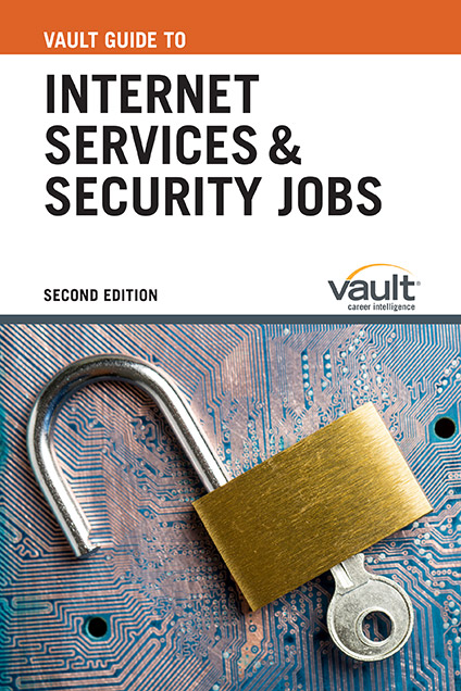 Vault Guide to Internet Services and Security Jobs, Second Edition
