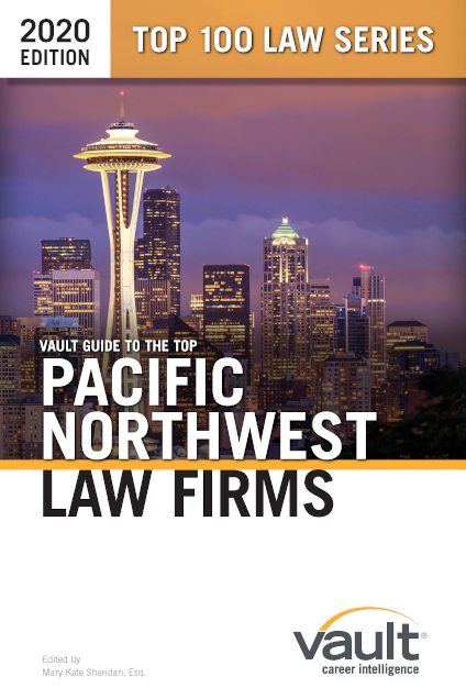Vault Guide to the Top Pacific Northwest Law Firms, 2020 Edition