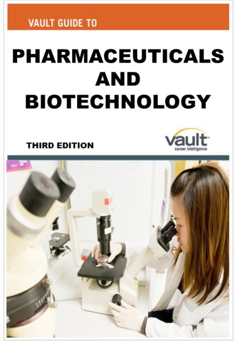 Vault Career Guide to Pharmaceuticals and Biotechnology, Third Edition