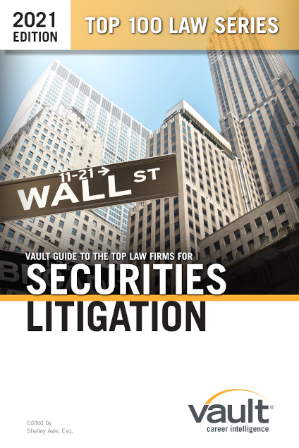 Vault Guide to the Top Law Firms for Securities Litigation, 2021 Edition