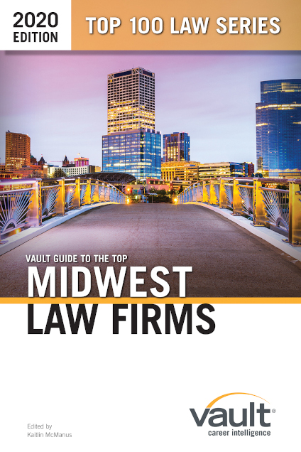 Vault Guide to the Top Midwest Law Firms, 2020 Edition