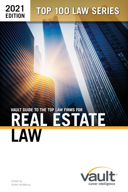 Vault Guide to the Top Law Firms for Real Estate Law, 2021 Edition
