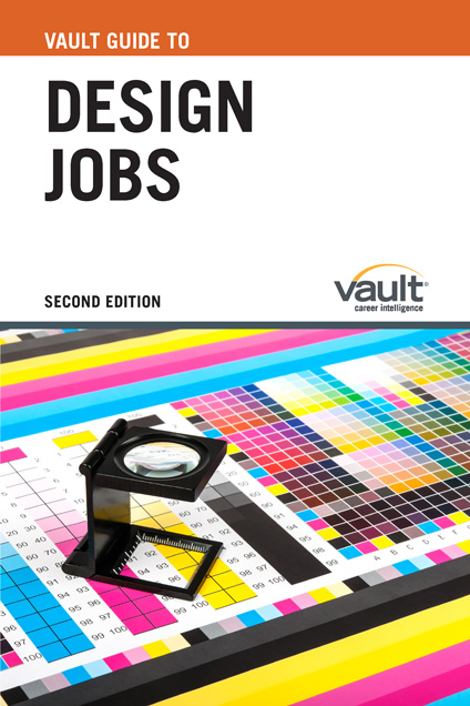 Vault Guide to Design Jobs, Second Edition