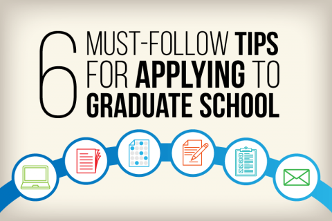 6 Must-Follow Tips for Applying to Graduate School